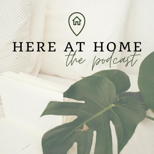 Here at Home: the podcast