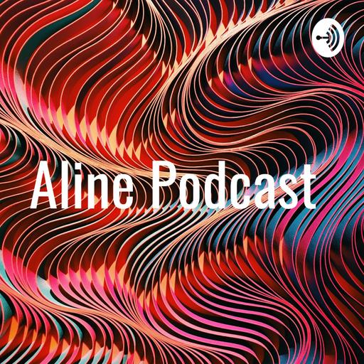 Aline Podcast