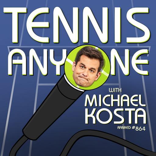 Tennis Anyone with Michael Kosta
