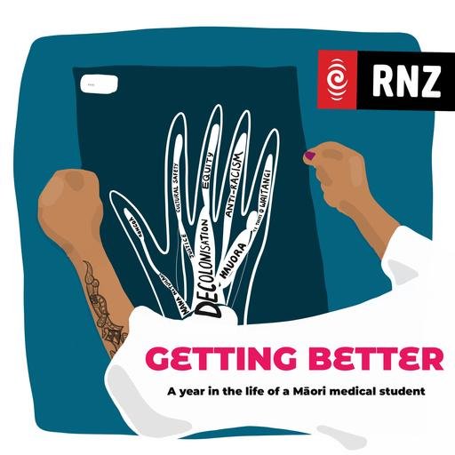 RNZ: Getting Better - A Year in the Life of a Māori Medical Student