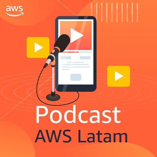 Podcast AWS LATAM