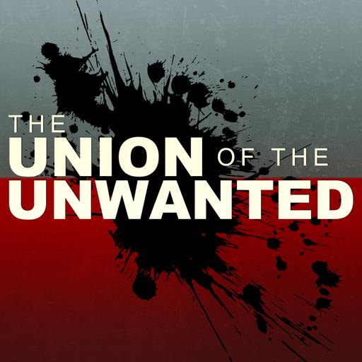 The Union of the Unwanted