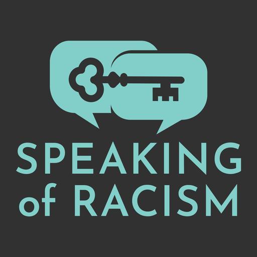 Speaking of Racism