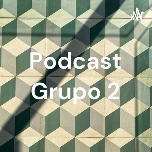 Podcast Grupo 2