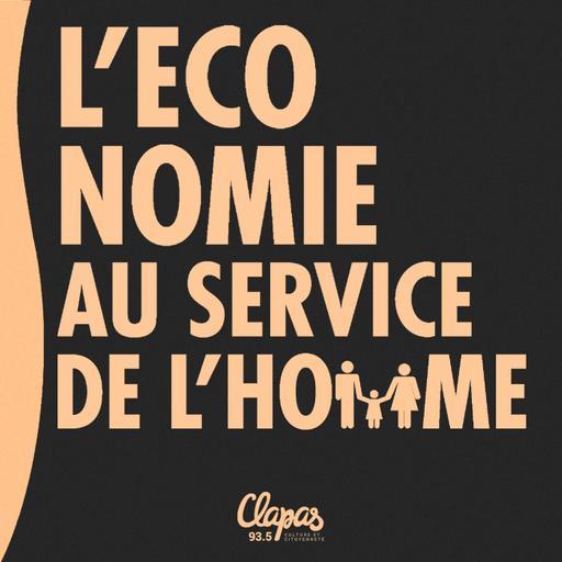 L'économie au service de l'homme - Radio Clapas