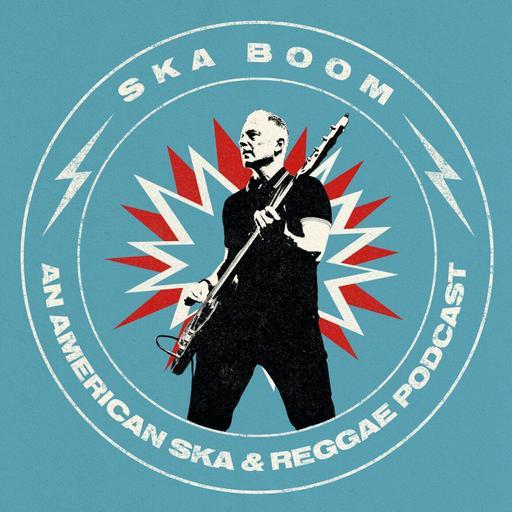 Ska Boom - An American Ska & Reggae Podcast