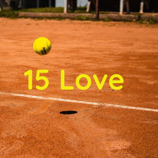 15 Love 🎾 - Tennis Podcast