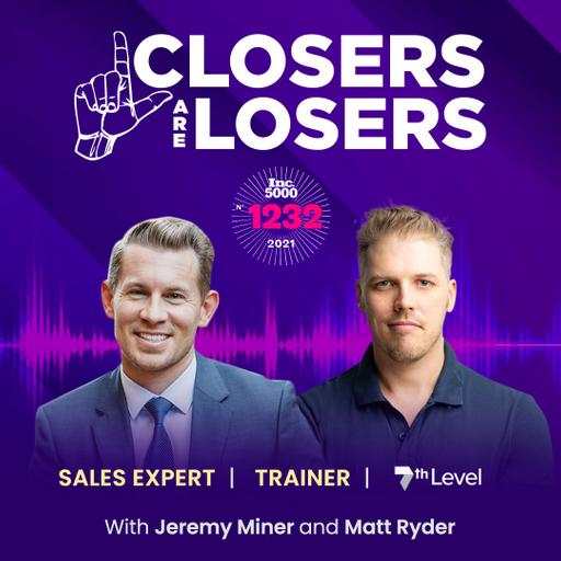 Closers Are Losers with Jeremy Miner