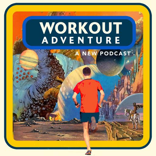 Workout Adventure Podcast