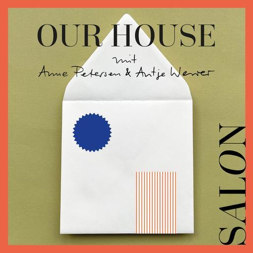 OUR HOUSE - Der SALON Podcast