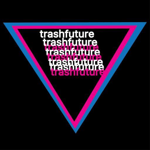 Trashfuture Bonus Content Feed (Bootleg)