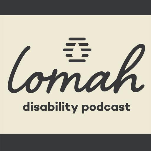 LOMAH Disability Podcast
