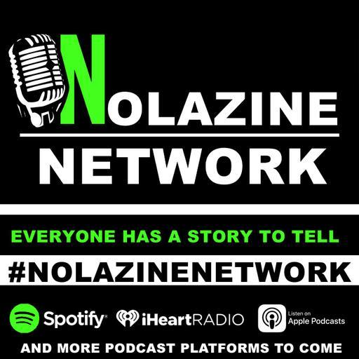 Nolazine Podcast