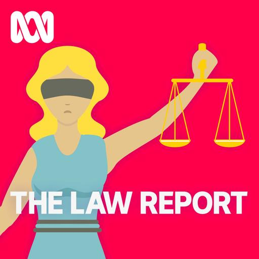 Law Report - Full program podcast
