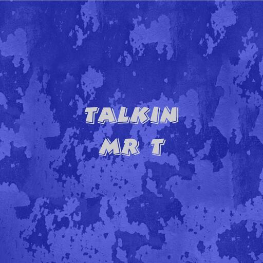 Talkin Mr T
