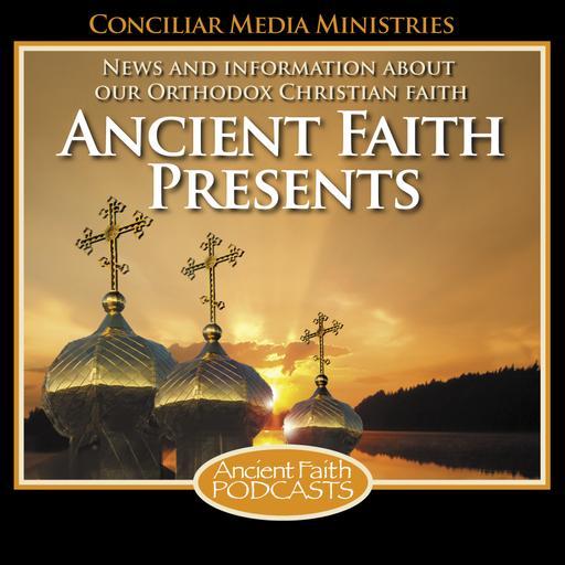 Ancient Faith Presents...