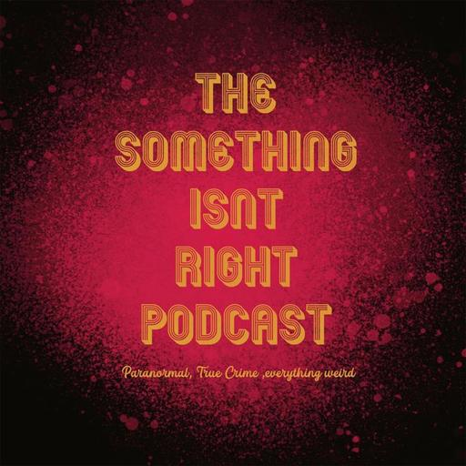 Something Isn't Right Podcast