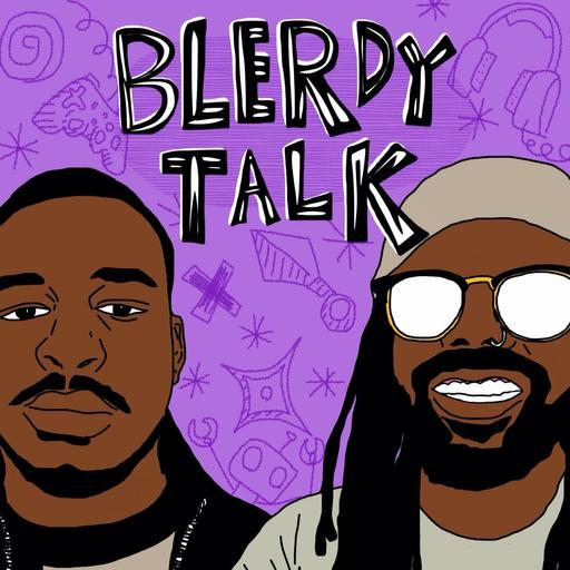 Blerdy Talk