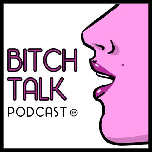 Bitch Talk