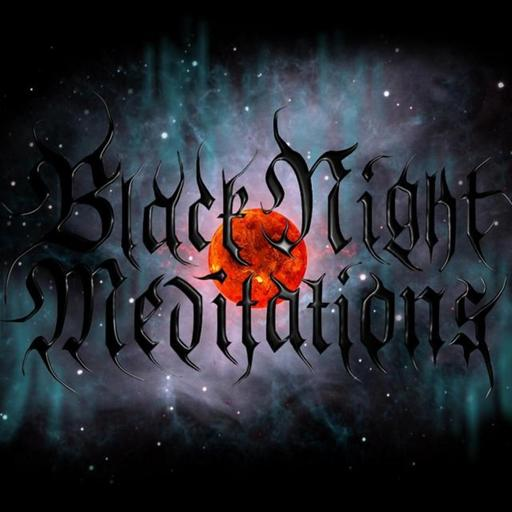 BLACK NIGHT MEDITATIONS - Underground Metal Radio