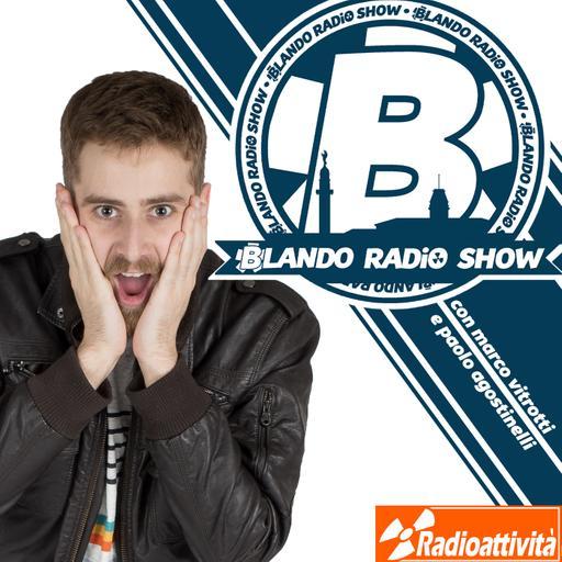 BLANDO RADIO SHOW del 10/12/18 - con Marco Vitrotti e Paolo Agostinelli Puntata 255