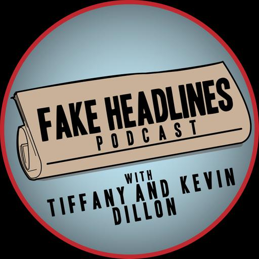Fake Headlines Podcast