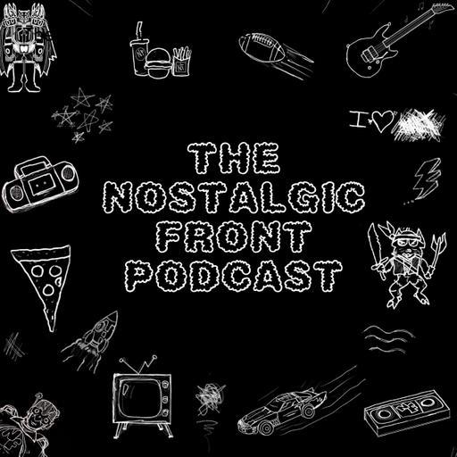 The Nostalgic Front Podcast