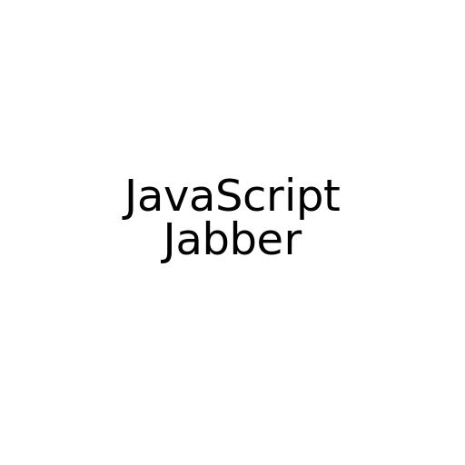 JavaScript Jabber
