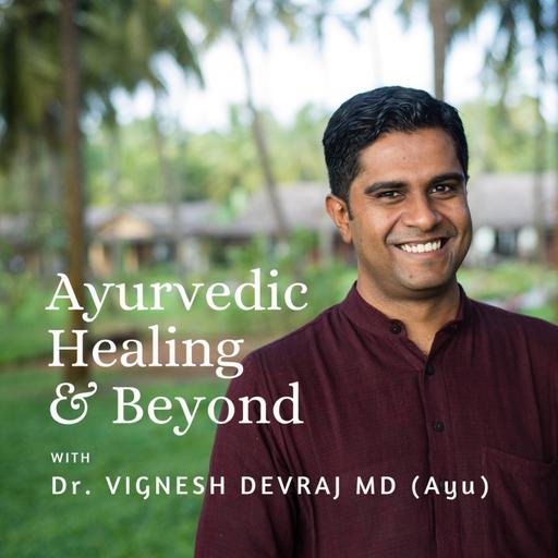 Ayurvedic Healing & Beyond