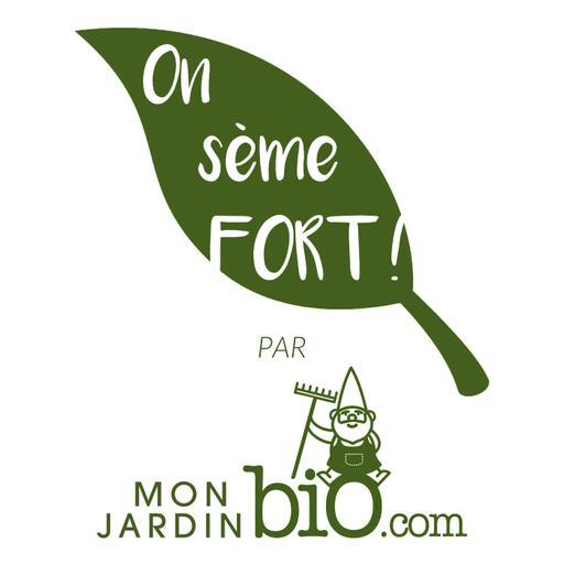 On sème FORT ! Le podcast du jardinage bio et de la permaculture
