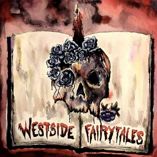 Westside Fairytales: Horror and Dark Fiction Stories