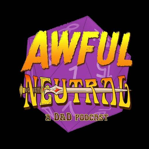 Awful Neutral: A Dungeons and Dragons Debacle
