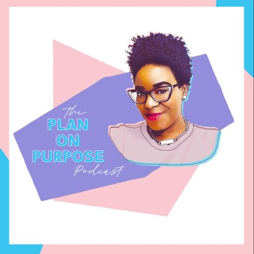 The Plan on Purpose Podcast