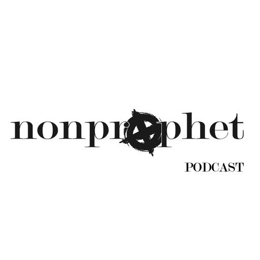 The NonProphet Podcast