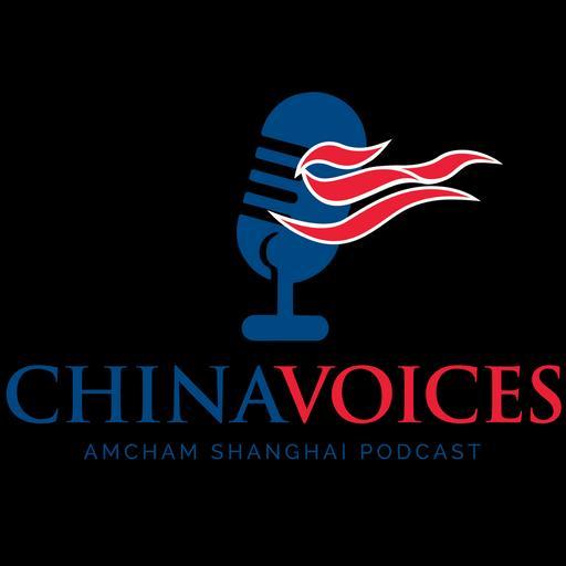 China Voices: The AmCham Shanghai Podcast