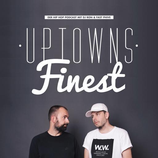 Uptowns Finest - Der Hip Hop Podcast mit DJ Ron & FastPhive