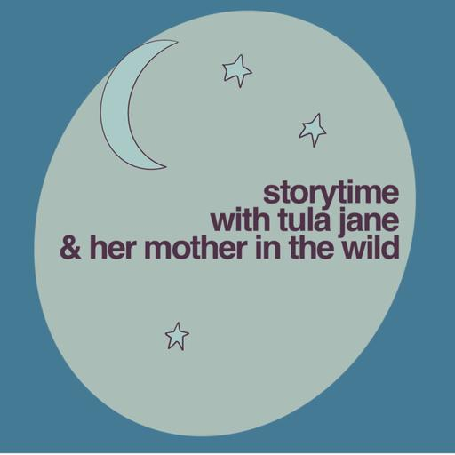 Storytime with Tula Jane and her Mother In The Wild