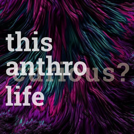This Anthro Life