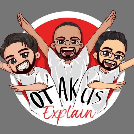 Otakus Explain
