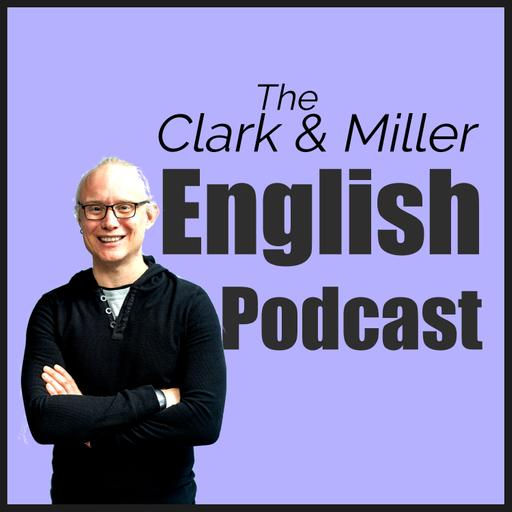 The Clark and Miller English Podcast
