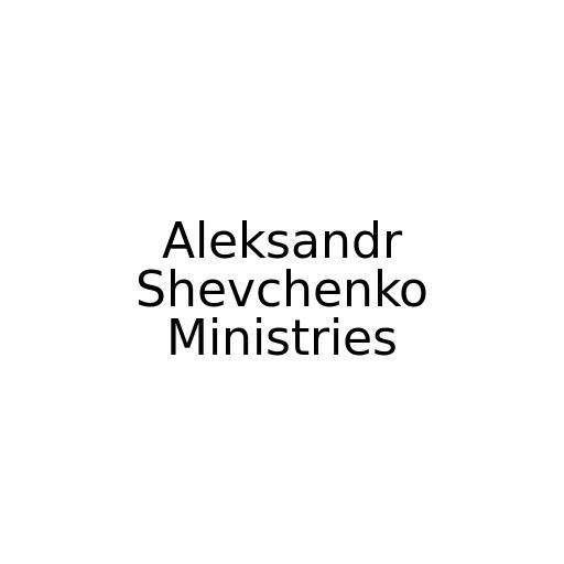 Aleksandr Shevchenko Ministries
