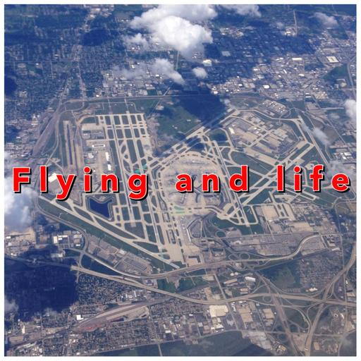 Flying and Life Podcast