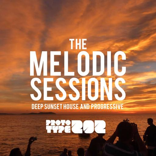 Deep Sunset House and Progressive Podcast - The Melodic Sessions by Prototype 202